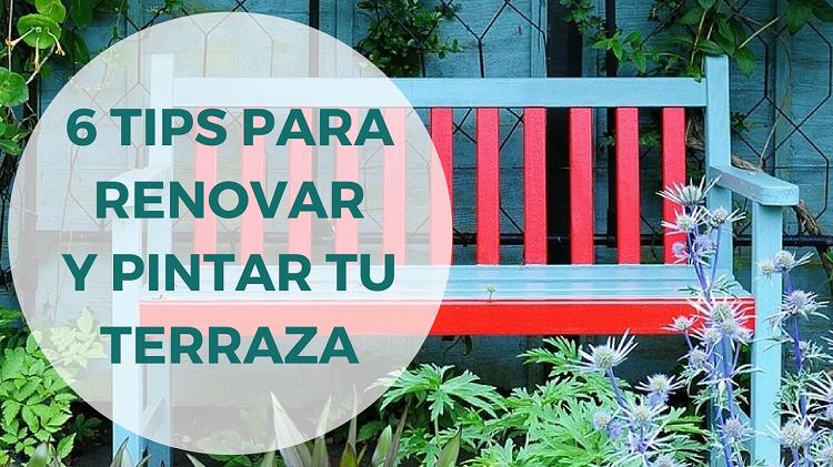 Consejos para renovar y pintar tu terraza